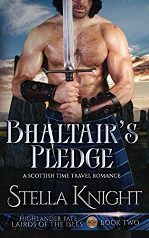 [PDF] [EPUB] Bhaltair's Pledge: A Scottish Time Travel Romance (Highlander Fate, Lairds of the Isles, #2) Download by Stella  Knight
