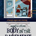 [PDF] [EPUB] Body in the Basement (Hearts Grove Cozy Mystery Book 12) Download