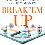 [PDF] [EPUB] Break 'em Up: Recovering Our Freedom from Big Ag, Big Tech, and Big Money Download