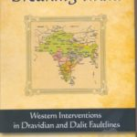 [PDF] [EPUB] Breaking India: Western Interventions in Dravidian and Dalit Faultlines Download