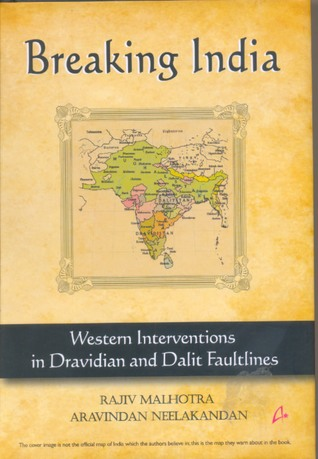 [PDF] [EPUB] Breaking India: Western Interventions in Dravidian and Dalit Faultlines Download by Rajiv Malhotra
