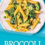 [PDF] [EPUB] Broccoli and Kids: Delectable Broccoli Recipes for your Kids Download