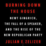 [PDF] [EPUB] Burning Down the House: Newt Gingrich, the Fall of a Speaker, and the Rise of the New Republican Party Download