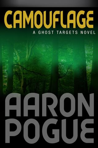 [PDF] [EPUB] Camouflage (Ghost Targets, #4) Download by Aaron Pogue