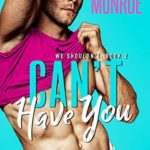 [PDF] [EPUB] Can't Have You: A Stand-Alone Brother's Best Friend Romance (We Shouldn't Book #2) Download