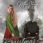 [PDF] [EPUB] Christmas at the Homestead (Mail Order Bride Book 1) Download