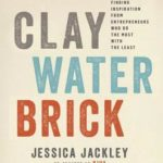 [PDF] [EPUB] Clay Water Brick: Finding Inspiration from Entrepreneurs Who Do the Most with the Least Download