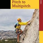 [PDF] [EPUB] Climbing: From Single Pitch to Multipitch Download