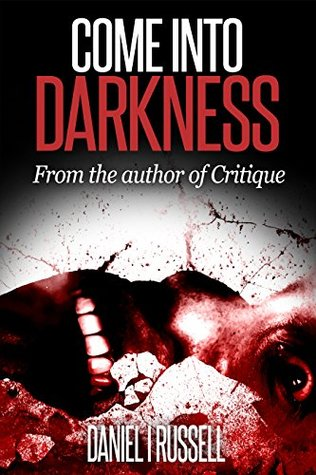 [PDF] [EPUB] Come Into Darkness (The Novellas Book 1) Download by D. I. Russell