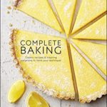 [PDF] [EPUB] Complete Baking: Classic Recipes and Inspiring Variations to Hone Your Technique Download