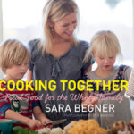 [PDF] [EPUB] Cooking Together: Real Food for the Whole Family Download