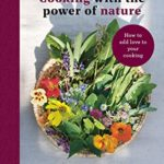 [PDF] [EPUB] Cooking with the power of nature: Recipes with herbs that nourish and heal Download