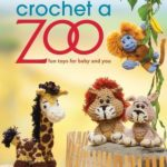 [PDF] [EPUB] Crochet a Zoo: Fun Toys for Baby and You Download