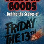[PDF] [EPUB] Curious Goods: Behind the Scenes of Friday the 13th: The Series Download