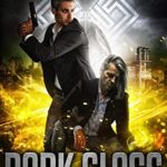 [PDF] [EPUB] Dark Glass: A Montague and Strong Detective Novel (Montague and Strong Case Files Book 11) Download