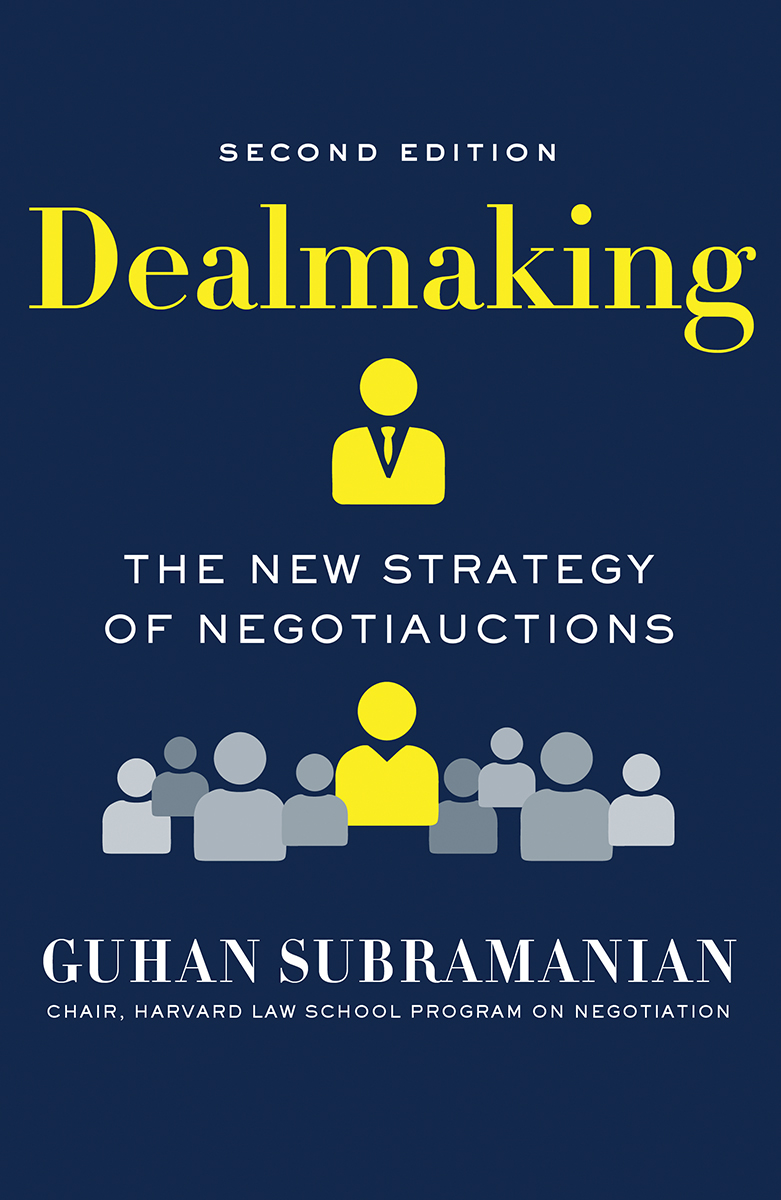 [PDF] [EPUB] Dealmaking: The New Strategy of Negotiauctions Download by Guhan Subramanian