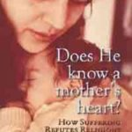[PDF] [EPUB] Does He Know a Mother's Heart: How Suffering Refutes Religions Download