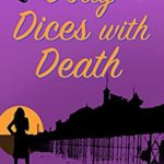 [PDF] [EPUB] Dotty Dices with Death (Dotty Drinkwater #1) Download