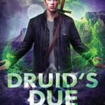 [PDF] [EPUB] Druid's Due: A New Adult Urban Fantasy Novel (The Colin McCool Paranormal Suspense Series) Download