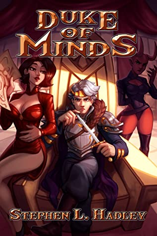 [PDF] [EPUB] Duke of Minds (Master of Monsters, #4) Download by Stephen L. Hadley