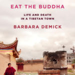[PDF] [EPUB] Eat the Buddha: Life and Death in a Tibetan Town Download