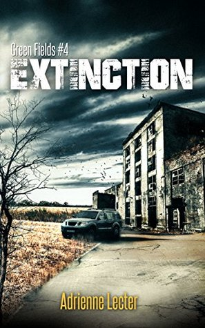 [PDF] [EPUB] Extinction (Green Fields #4) Download by Adrienne Lecter