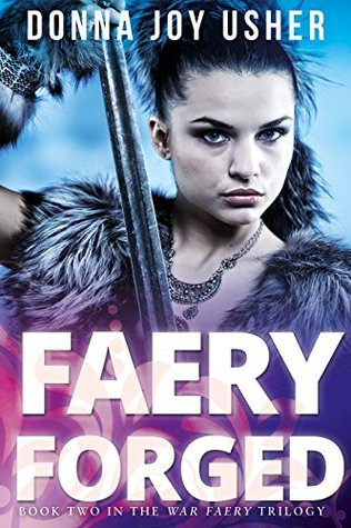 [PDF] [EPUB] Faery Forged (Book Two in The War Faery Trilogy) Download by Donna Joy Usher