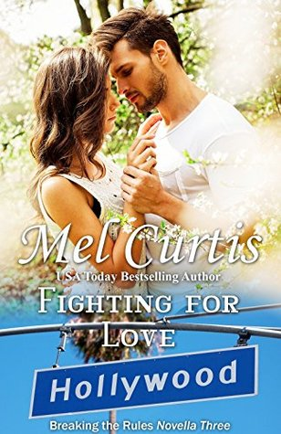 [PDF] [EPUB] Fighting for Love (Breaking the Rules Book 6) Download by Mel Curtis