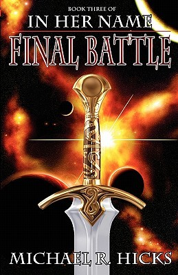 [PDF] [EPUB] Final Battle (In Her Name: Redemption, #3) Download by Michael R. Hicks