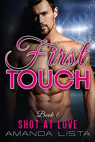 [PDF] [EPUB] First Touch (Shot at Love Book 1) Download by Amanda Lista