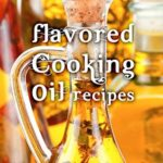 [PDF] [EPUB] Flavored Cooking Oil Recipes: Make your own Infused Cooking Oils and Add Amazing Flavors to your Dishes (Recipe Top 50s Book 124) Download