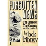 [PDF] [EPUB] Forgotten News: The Crime of the Century and Other Lost Stories Download