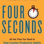 [PDF] [EPUB] Four Seconds: All the Time You Need to Replace Counter-Productive Habits with Ones That Really Work Download