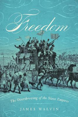 [PDF] [EPUB] Freedom: The Overthrow of the Slave Empires Download by James Walvin