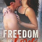 [PDF] [EPUB] Freedom of Love (Letters From Home, #2) Download