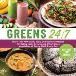 [PDF] [EPUB] Greens 24 7: More Than 100 Quick, Easy, and Delicious Recipes for Eating Leafy Greens and Other Green Vegetables at Every Meal, Every Day Download