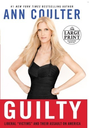[PDF] [EPUB] Guilty: Liberal  Victims  and Their Assault on America Download by Ann Coulter