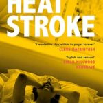 [PDF] [EPUB] Heatstroke: an intoxicating story of obsession over one hot summer Download