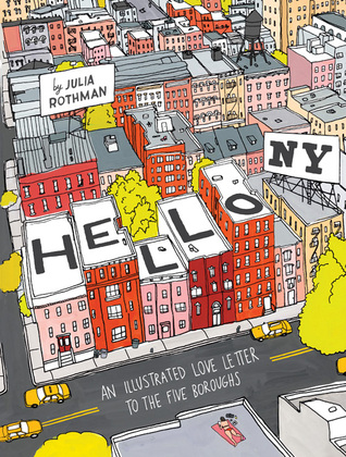 [PDF] [EPUB] Hello, New York: An Illustrated Love Letter to the Five Boroughs Download by Julia Rothman
