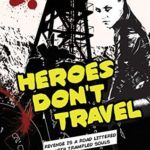 [PDF] [EPUB] Heroes Don't Travel  #2 Dystopian Thriller Download