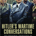 [PDF] [EPUB] Hitler's Wartime Conversations: His Personal Thoughts as Recorded by Martin Bormann Download