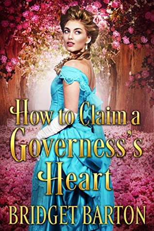 [PDF] [EPUB] How to Claim a Governess's Heart: A Historical Regency Romance Book Download by Bridget Barton