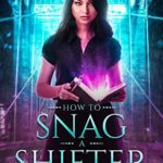 [PDF] [EPUB] How to Snag a Shifter-The Book of Brooklyn Book One: A Young Adult Paranormal Romance Witch Series (The Book of Brooklyn Witch Series 1) Download