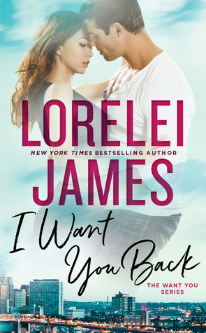 [PDF] [EPUB] I Want You Back (Want You, #1) Download by Lorelei James