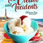 [PDF] [EPUB] Ice Cream and Incidents (Peridale Cafe Mystery, #13) Download