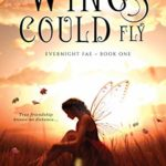 [PDF] [EPUB] If These Wings Could Fly (Evernight Fae, #1) Download
