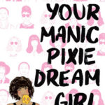 [PDF] [EPUB] I'm Not Your Manic Pixie Dream Girl Download