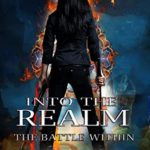 [PDF] [EPUB] Into The Realm: The Battle Within Download