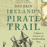 [PDF] [EPUB] Ireland's Pirate Trail: A Quest to Uncover our Swashbuckling Past Download