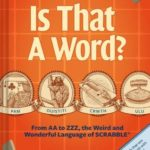 [PDF] [EPUB] Is That a Word?: From AA to Zzz, the Weird and Wonderful Language of Scrabble Download